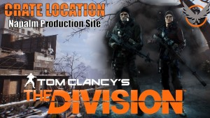The Division: Napalm Production Site Loot Crate